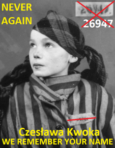 Czeslawa-Kwoka--We Remember Your Name--Never Again