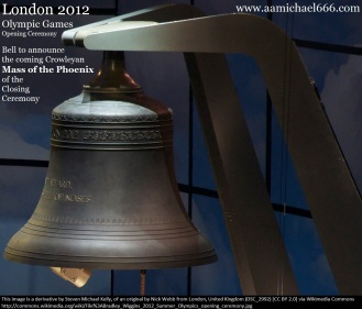 London 2012 Olympic Bell that announced the coming Crowleyan Mass of the Phoenix of the Closing Ceremony