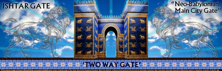 ISHTAR GATE--Two Way Gate banner---www aamichael666 com
